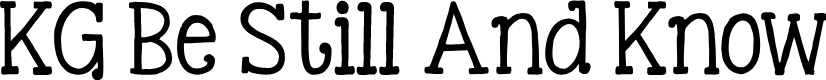 Preview image for KG Be Still And Know Font