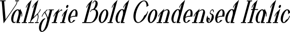 Valkyrie Bold Condensed Italic