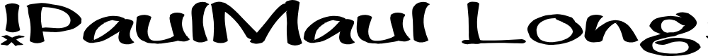 Preview image for !PaulMaul Longs Font