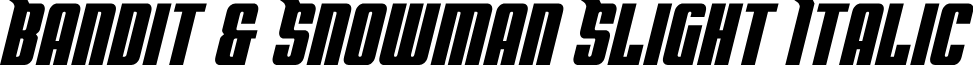 Bandit & Snowman Slight Italic