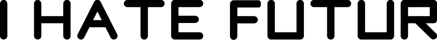 Preview image for I hate futur Regular Font