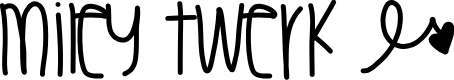 Preview image for MileyTwerk Font