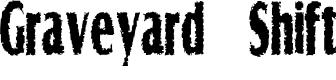 Preview image for Graveyard Shift Font