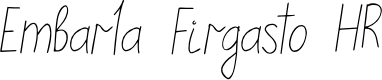 Preview image for EmbarlaFirgasto-HR Font