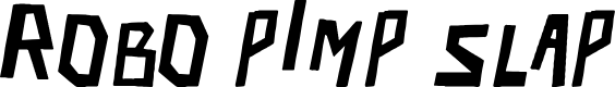 Preview image for robo pimp slap Italic