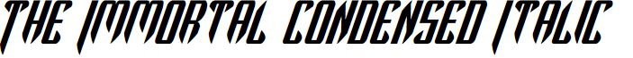 The Immortal Condensed Italic