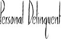 Preview image for Personal Delinquent Font