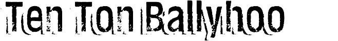 Preview image for Ten Ton Ballyhoo Font