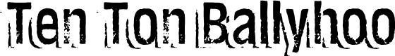 Preview image for Ten Ton Ballyhoo Font