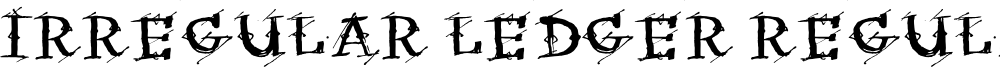Preview image for Irregular Ledger Regular Font