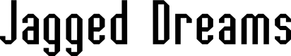 Preview image for Jagged Dreams Font