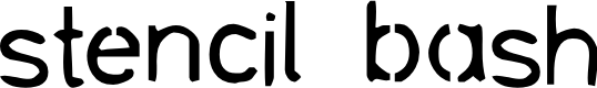 Preview image for stencil bash Font