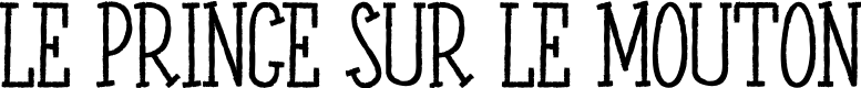 Preview image for LE PRINCE SUR LE MOUTON Font