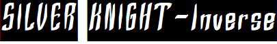 SILVER KNIGHT-Inverse