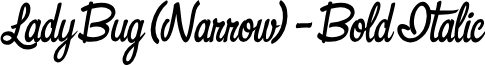 Lady Bug (Narrow) - Bold Italic