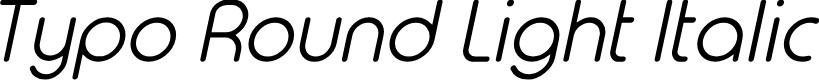 Preview image for Typo Round Light Italic Demo