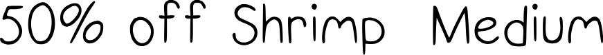 Preview image for 50% off Shrimp  Medium Font