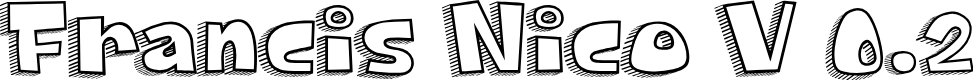 Preview image for Francis Nico V 0.2 Font