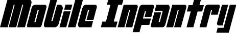Mobile Infantry Condensed Itali Condensed Italic