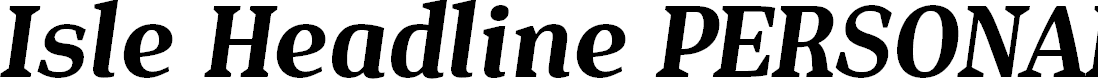Preview image for Isle Headline PERSONAL USE Bold Italic