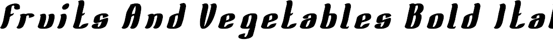 Preview image for Fruits And Vegetables Bold Italic