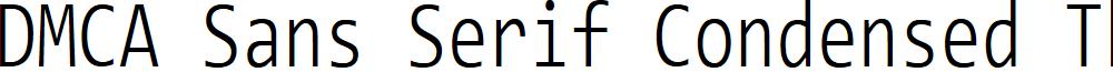 DMCA Sans Serif Condensed Thin