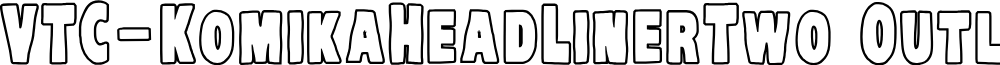 VTC-KomikaHeadLinerTwo Outline