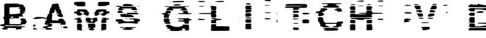 Preview image for Bams Glitch V2 Demo Regular Font