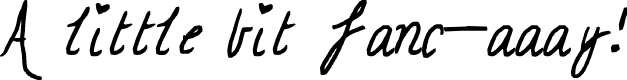 Preview image for A little bit fanc-aaay! Font