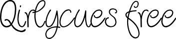 Preview image for Qirlycues free Font