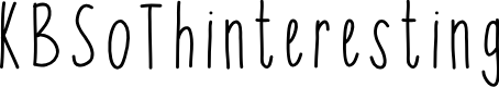 Preview image for KBSoThinteresting Font