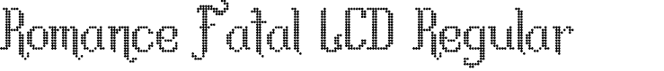 Preview image for Romance Fatal LCD Regular Font