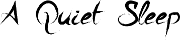 Preview image for A Quiet Sleep Font