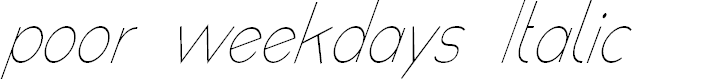 Preview image for poor weekdays Italic