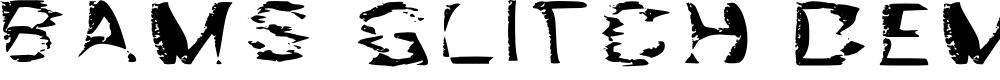 Preview image for Bams Glitch Demo Regular Font