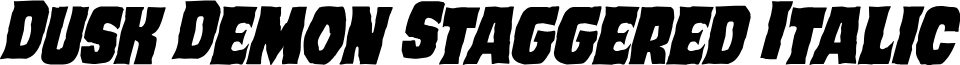 Dusk Demon Staggered Italic