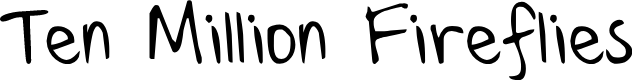 Preview image for Ten Million Fireflies Font
