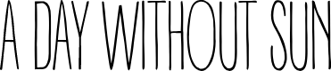 Preview image for A DAY WITHOUT SUN Font