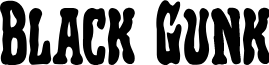 Black Gunk Bold