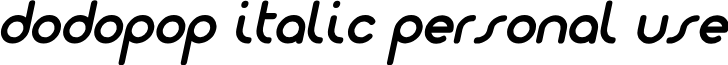 Dodopop-ItalicPersonalUse