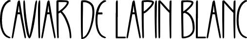 Preview image for CAVIAR DE LAPIN BLANC Font