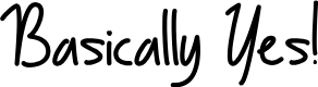Preview image for Basically Yes Font