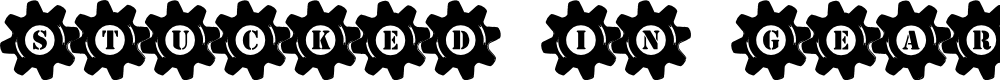 Preview image for Stucked in Gears Font