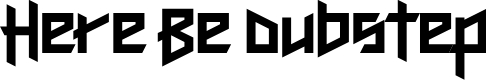 Preview image for Here Be Dubstep Regular Font