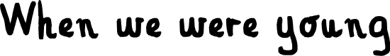 Preview image for When we were young Font