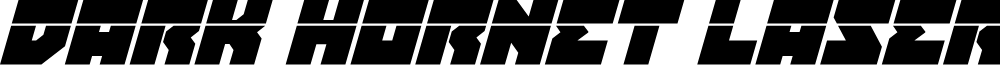 Dark Hornet Laser Italic