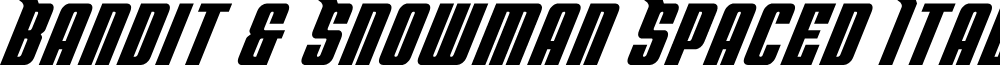 Bandit & Snowman Spaced Italic