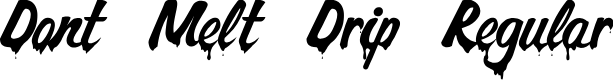Preview image for Dont Melt Drip Regular Font