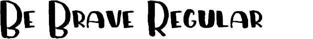 Preview image for Be Brave Regular Font