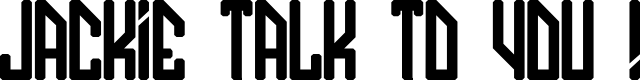 Preview image for JACKIE TALK TO YOU ! Font